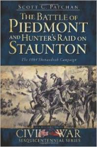 """The Battle of Piedmont and Hunter's Raid on Staunton"" by Scott Patchan"